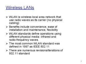 Wireless LANs WLAN is wireless local area network