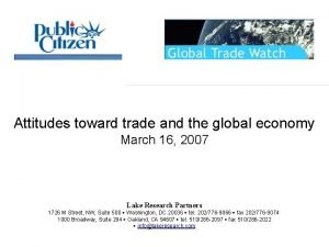 Attitudes toward trade and the global economy March