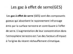 Les gaz effet de serreGES Les gaz effet