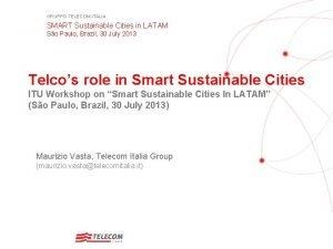 GRUPPO TELECOM ITALIA SMART Sustainable Cities in LATAM