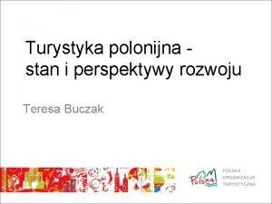 Turystyka polonijna stan i perspektywy rozwoju Teresa Buczak