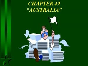 CHAPTER 49 AUSTRALIA I PHYSICAL GEOGRAPHY A LANDFORMS