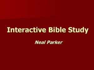 Interactive Bible Study Neal Parker Bible Study Book
