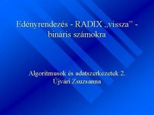 Ednyrendezs RADIX vissza binris szmokra Algoritmusok s adatszerkezetek