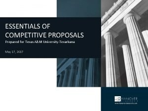 ESSENTIALS OF COMPETITIVE PROPOSALS Prepared for Texas AM
