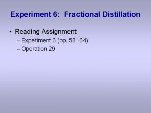 Experiment 6 Fractional Distillation Reading Assignment Experiment 6