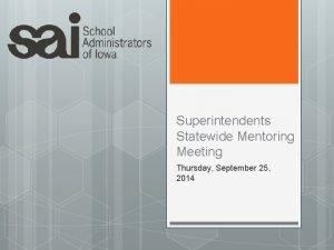 Superintendents Statewide Mentoring Meeting Thursday September 25 2014