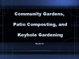 Community Gardens Patio Composting and Keyhole Gardening 09