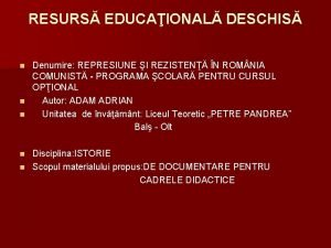 RESURS EDUCAIONAL DESCHIS Denumire REPRESIUNE I REZISTEN N