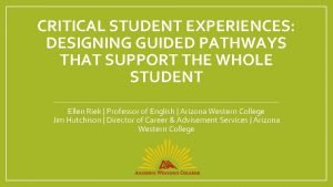 CRITICAL STUDENT EXPERIENCES DESIGNING GUIDED PATHWAYS THAT SUPPORT