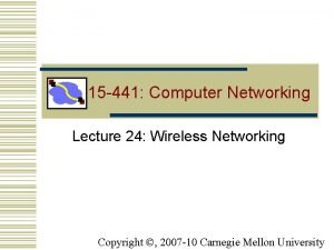 15 441 Computer Networking Lecture 24 Wireless Networking