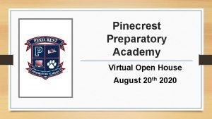 Pinecrest Preparatory Academy Virtual Open House August 20
