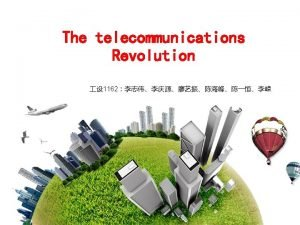 The telecommunications Revolution 1162 The origin of the