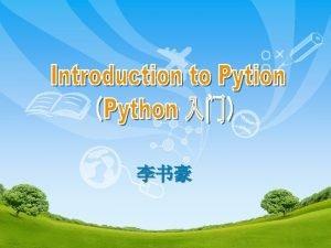 Python Python Python is a programming language that