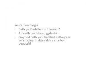 Amcanion Dysgu Beth yw Dadelfennu Thermol Adwaith calch
