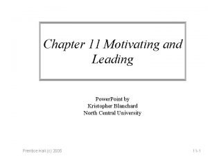 Chapter 11 Motivating and Leading Power Point by