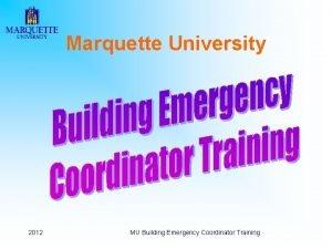 Marquette University 2012 MU Building Emergency Coordinator Training