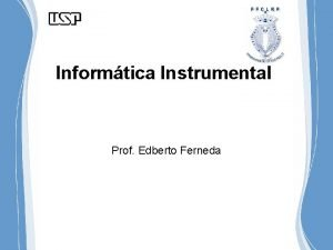 Informtica Instrumental Prof Edberto Ferneda Softwares Aplicativos Softwares
