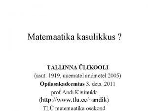 Matemaatika kasulikkus TALLINNA LIKOOLI asut 1919 uuematel andmetel