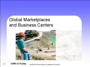 Global Marketplaces and Business Centers 2 1 Griffin
