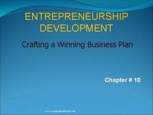 ENTREPRENEURSHIP DEVELOPMENT Crafting a Winning Business Plan Chapter