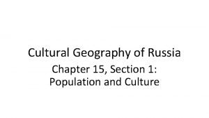 Cultural Geography of Russia Chapter 15 Section 1
