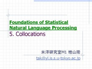 Foundations of Statistical Natural Language Processing 5 Collocations