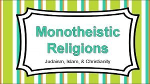 Monotheistic Religions Judaism Islam Christianity Standards SS 6