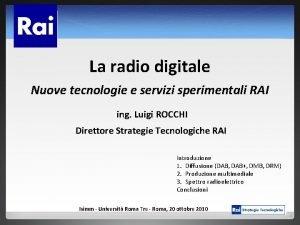 La radio digitale Nuove tecnologie e servizi sperimentali