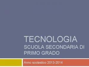 TECNOLOGIA SCUOLA SECONDARIA DI PRIMO GRADO Anno scolastico