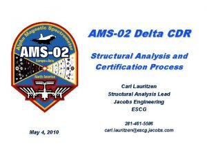 AMS02 Delta CDR Structural Analysis and Certification Process