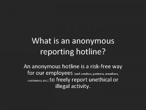 What is an anonymous reporting hotline An anonymous