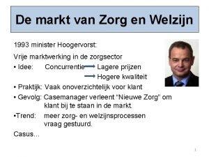 De markt van Zorg en Welzijn 1993 minister