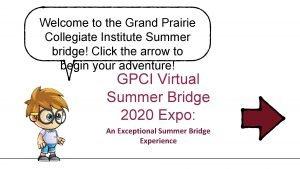 Welcome to the Grand Prairie Collegiate Institute Summer