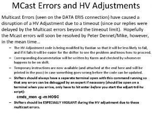 MCast Errors and HV Adjustments Multicast Errors seen