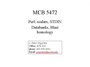 MCB 5472 Perl scalars STDIN Databanks Blast homology