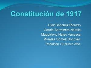 Constitucin de 1917 Daz Snchez Ricardo Garca Sarmiento