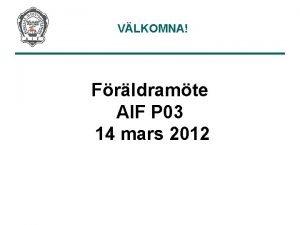 VLKOMNA Frldramte AIF P 03 14 mars 2012