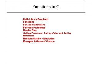 Functions in C Math Library Functions Function Definitions