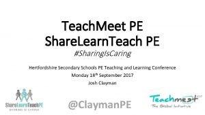 Teach Meet PE Share Learn Teach PE Sharing