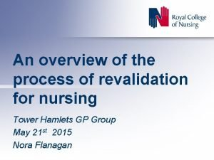 An overview of the process of revalidation for