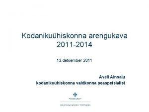 Kodanikuhiskonna arengukava 2011 2014 13 detsember 2011 Aveli