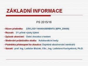 ZKLADN INFORMACE PS 201516 Nzev pedmtu ZKLADY MANAGEMENTU