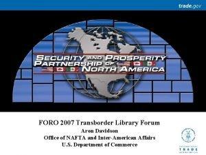 FORO 2007 Transborder Library Forum Aron Davidson Office