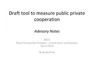 Draft tool to measure public private cooperation Advisory