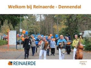 Welkom bij Reinaerde Dennendal Aangesloten bij 2 Programma