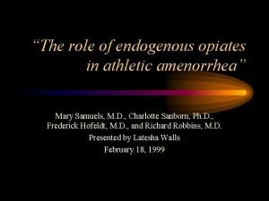 The role of endogenous opiates in athletic amenorrhea