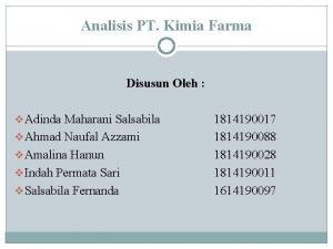 Analisis PT Kimia Farma Disusun Oleh v Adinda