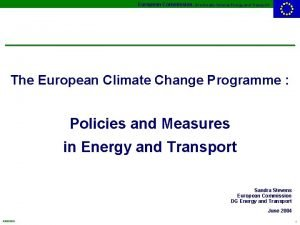 European Commission DirectorateGeneral Energy and Transport The European