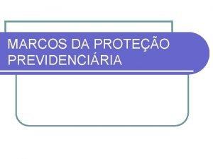 MARCOS DA PROTEO PREVIDENCIRIA MARCOS DA PROTEO INTERNACIONAL